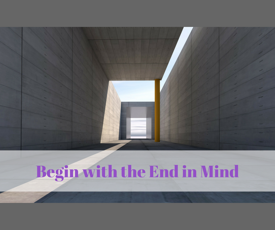 Begin with the End in Mind (1)