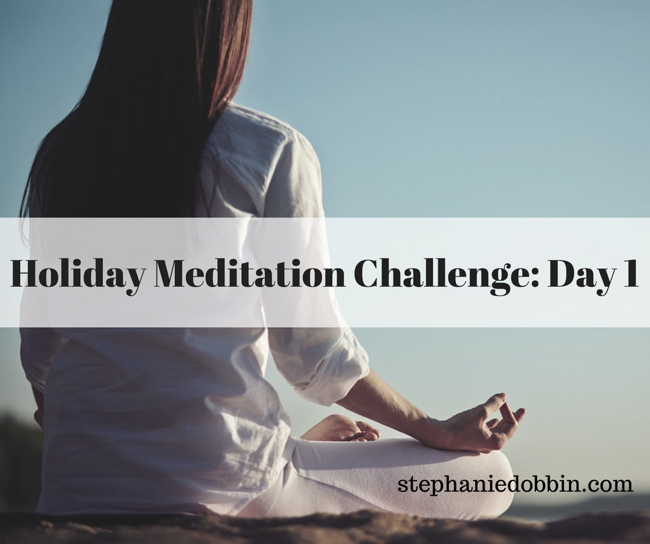 Holiday Meditation Challenge- Day 1.png