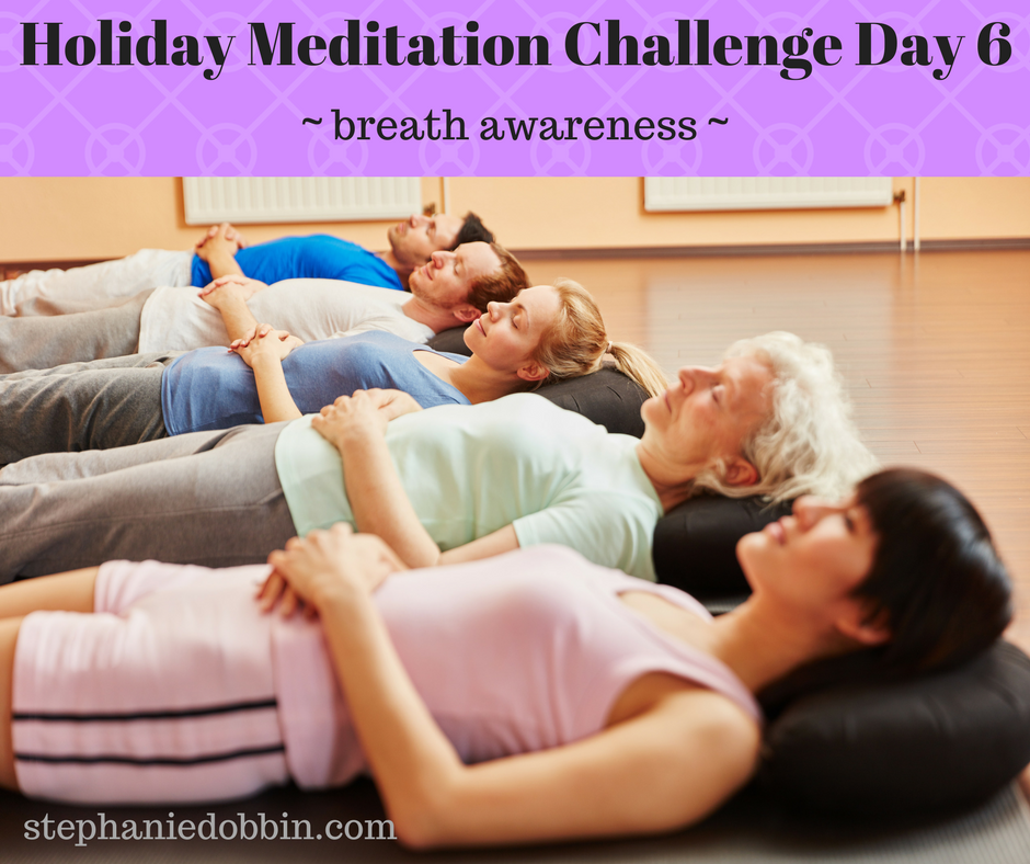 Holiday Meditation Challenge Day 6