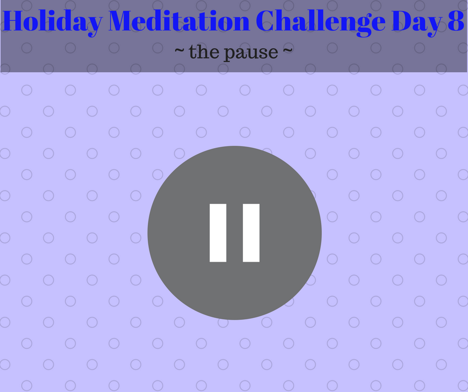 Holiday Meditation Challenge Day 8